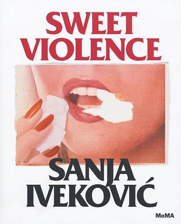 SANJA IVEKOVIć: SWEET VIOLENCE