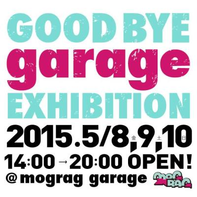 GOOD BYE GARAGE EXHIBITION