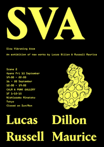 "LUCAS DILLON & RUSSELL MAURICE EXHIBITION ""SLOW VIBRATING ATOM"""