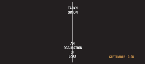 "TARYN SIMON ""AN OCCUPATION OF LOSS"""